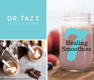 Dr. Taz's 7 Healing Smoothies